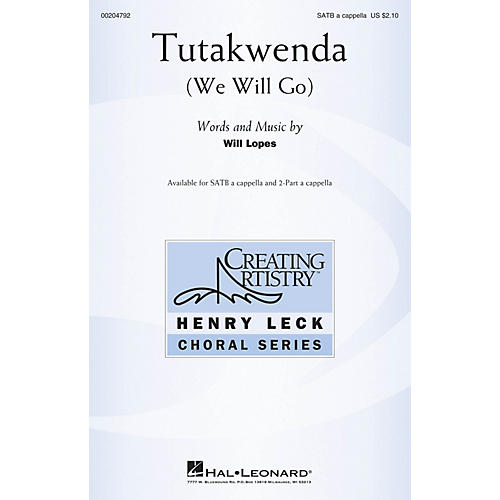 Hal Leonard Tutakwenda (We Will Go) SATB a cappella composed by Will Lopes