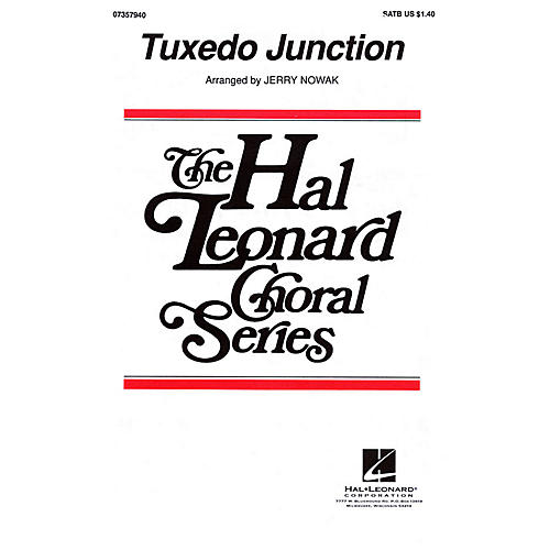Hal Leonard Tuxedo Junction SATB by The Manhattan Transfer arranged by Jerry Nowak