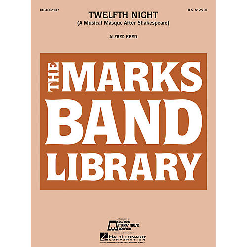 Edward B. Marks Music Company Twelfth Night (A Musical Masque After Shakespeare) Concert Band Level 4-5 Composed by Alfred Reed
