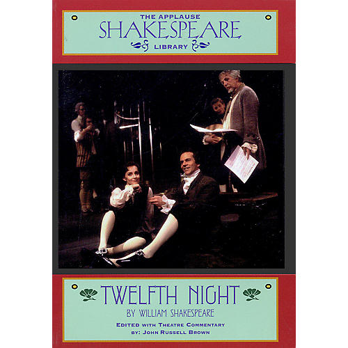 Applause Books Twelfth Night (The Applause Shakespeare Library) Applause Books Series Softcover by William Shakespeare