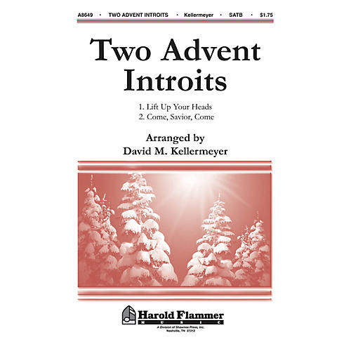 Shawnee Press Two Advent Introits (Lift Up Your Heads and Come, Savior, Come) SATB arranged by David Kellermeyer