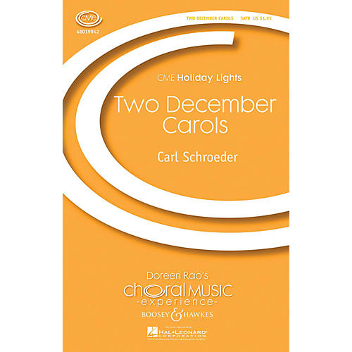Boosey and Hawkes Two December Carols (CME Holiday Lights) SATB composed by Carl Schroeder