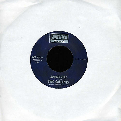 Alliance Two Gallants - Broken Eyes B/W Dyin Crapshooters Blues