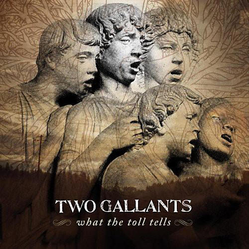 Alliance Two Gallants - What the Toll Tells