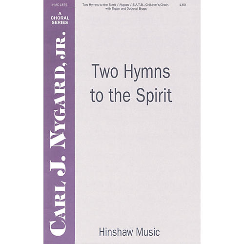Hinshaw Music Two Hymns to the Spirit SATB arranged by Carl Nygard, Jr.