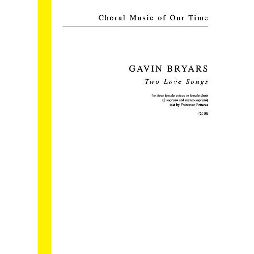 Schott Two Love Songs (for Three Female Voices or Female Choir) SSA Composed by Gavin Bryars