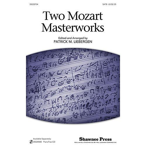 Shawnee Press Two Mozart Masterworks SATB arranged by Patrick Liebergen