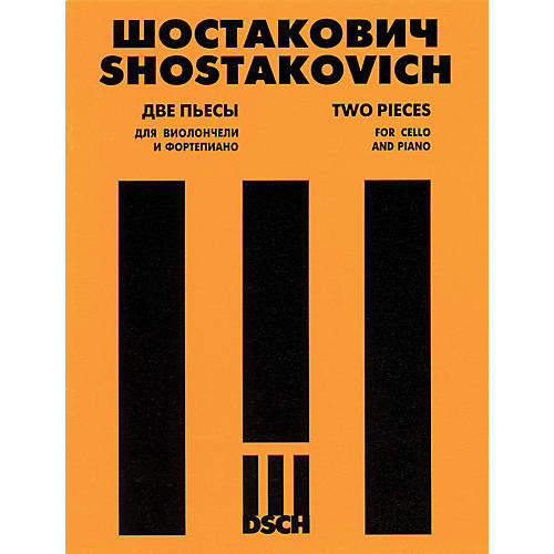 DSCH Two Pieces (for Cello and Piano) DSCH Series Composed by Dmitri Shostakovich