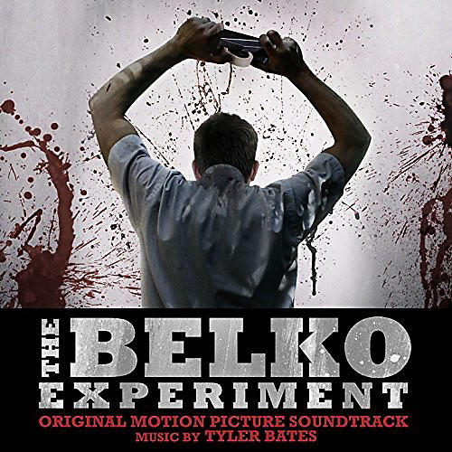Alliance Tyler Bates - The Belko Experiment (Original Motion Picture Soundtrack)