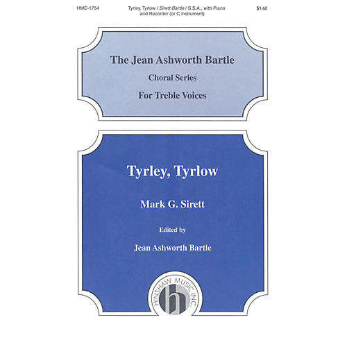 Hinshaw Music Tyrley, Tyrlow SSA composed by Mark Sirett
