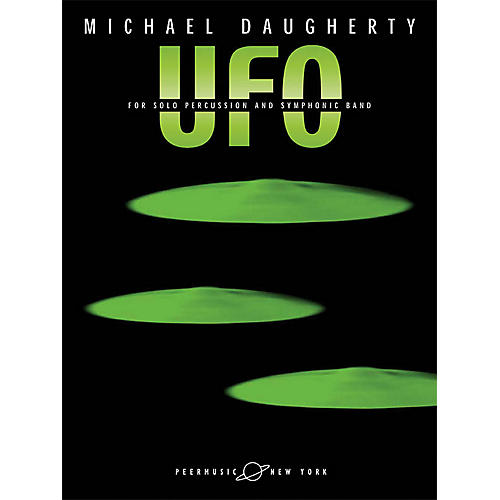 Peer Music UFO (for Solo Percussion and Symphonic Band Solo Part) Peermusic Classical Series by Michael Daugherty