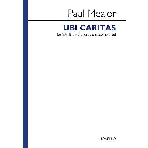 Novello Ubi Caritas SATB Divisi Composed by Paul Mealor