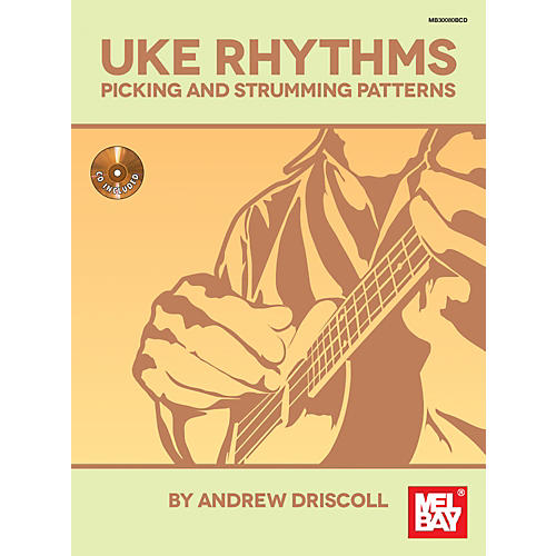 Mel Bay Uke Rhythms: Picking and Strumming Patterns