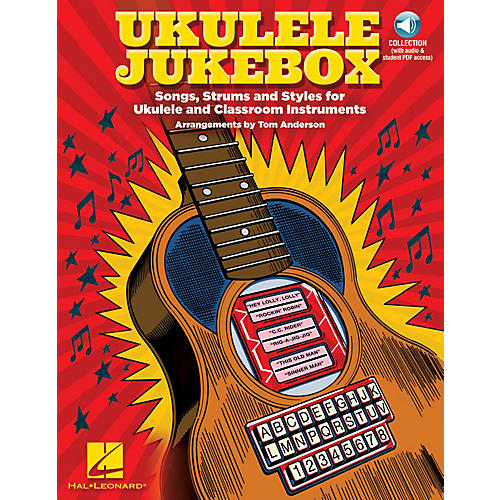Hal Leonard Ukulele Jukebox (Songs, Strums and Styles for Ukulele and Classroom Instruments) CHORAL by Tom Anderson