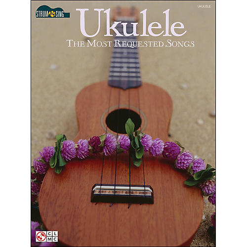 Cherry Lane Ukulele: The Most Requested Songs