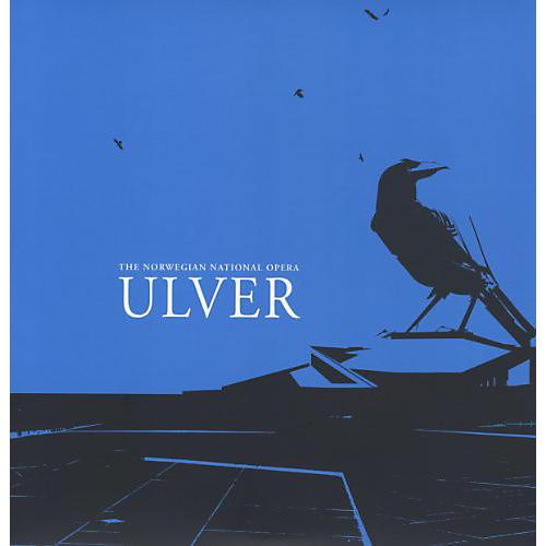 Alliance Ulver - The Norwegian National Opera