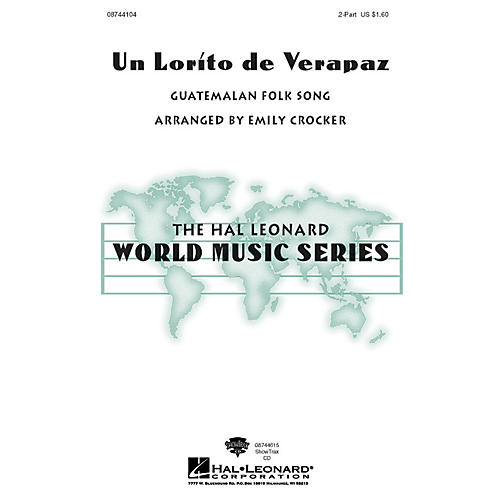 Hal Leonard Un Lorito De Verapaz 2-Part arranged by Emily Crocker