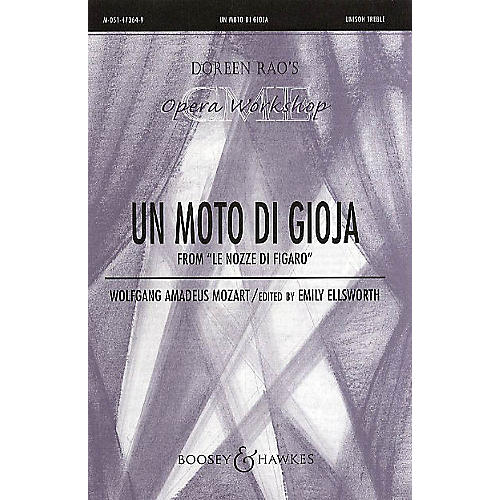 Boosey and Hawkes Un Moto di Gioja (from Le Nozze di Figaro) CME Opera Workshop UNIS composed by Wolfgang Amadeus Mozart