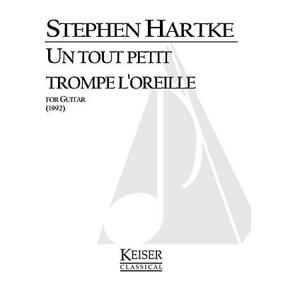 Lauren Keiser Music Publishing Un tout petit trompe l'oreille (Guitar Solo) LKM Music Series Composed by Stephen Hartke