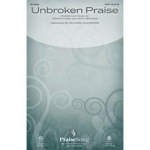 PraiseSong Unbroken Praise CHOIRTRAX CD by Matt Redman Arranged by Richard Kingsmore