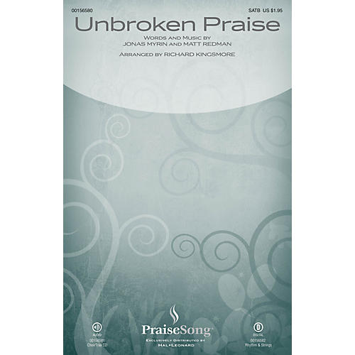 PraiseSong Unbroken Praise CHOIRTRAX CD by Matt Redman Arranged by Richard Kingsmore