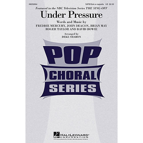 Hal Leonard Under Pressure (from NBC's The Sing-Off) SATB and Solo A Cappella by David Bowie arranged by Deke Sharon