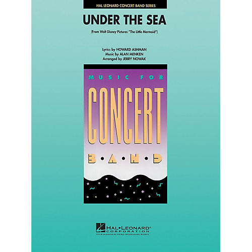 Hal Leonard Under the Sea Concert Band Level 4 Arranged by Jerry Nowak