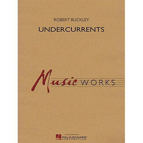 Hal Leonard Undercurrents Concert Band Level 5 Composed by Robert Buckley