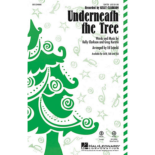 Hal Leonard Underneath the Tree SATB by Kelly Clarkson arranged by Ed Lojeski