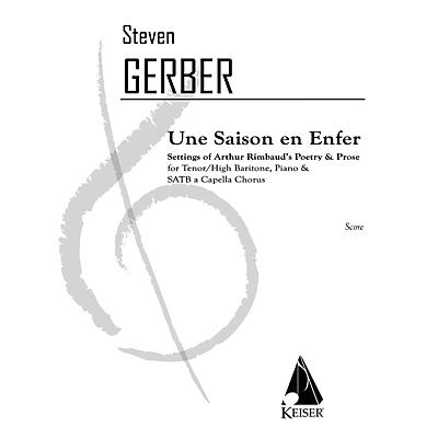 Lauren Keiser Music Publishing Une Saison En Enfer (for High Baritone or Tenor Solo, SATB Chorus & Piano) SATB Composed by Steven Gerber