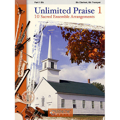 Curnow Music Unlimited Praise (Part 1 - Bb Instruments) Concert Band Level 2-4