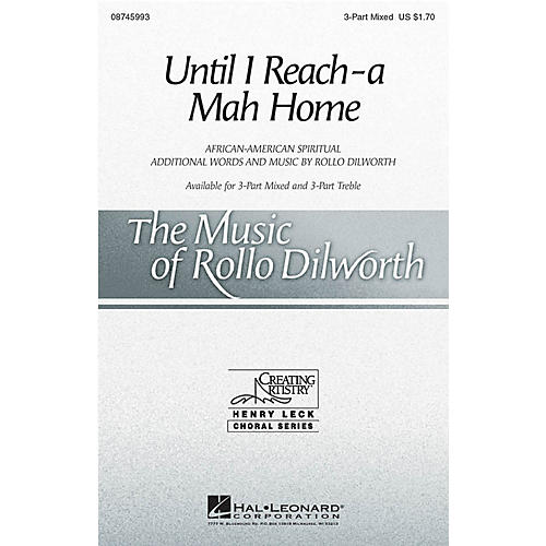 Hal Leonard Until I Reach-a Mah Home 3 Part Treble Arranged by Rollo Dilworth