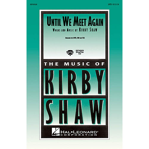 Hal Leonard Until We Meet Again SATB composed by Kirby Shaw