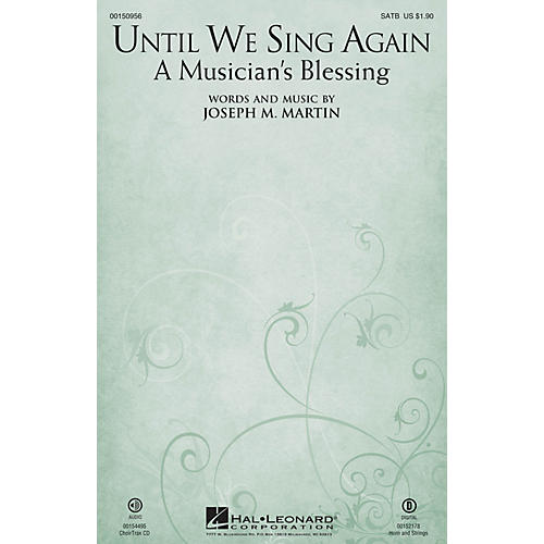 Hal Leonard Until We Sing Again (A Musician's Blessing) SATB composed by Joseph M. Martin