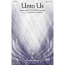 PraiseSong Unto Us CHOIRTRAX CD by Aaron Shust Arranged by Joseph M. Martin