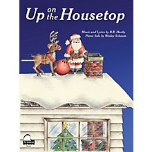 SCHAUM Up on the Housetop Educational Piano Series Softcover