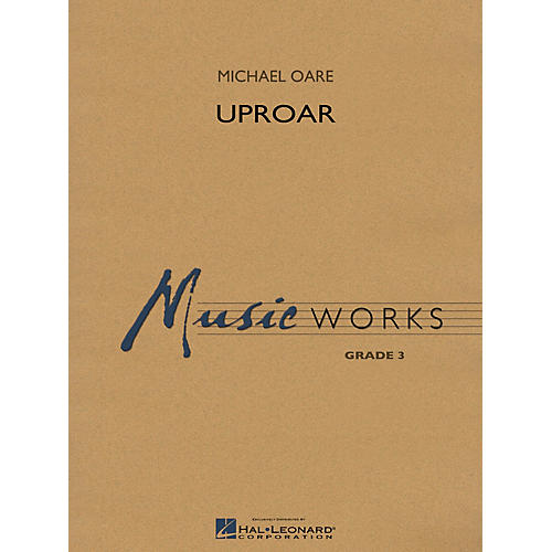Hal Leonard Uproar Concert Band Level 3 Composed by Michael Oare