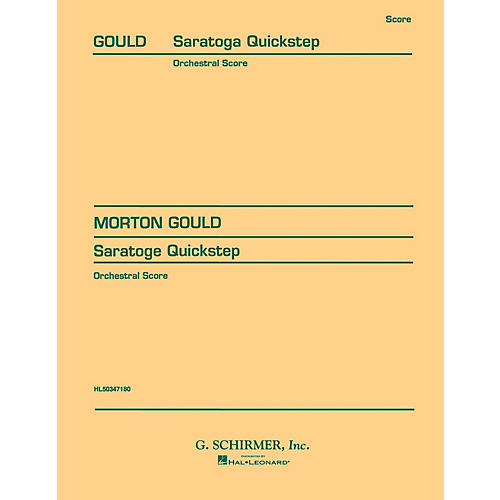 G. Schirmer V. Saratoga Quickstep (Full Score) Score Composed by Morton Gould