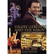 Amadeus Press Valery Gergiev and the Kirov (A Story of Survival) Amadeus Series Hardcover Written by John Ardoin