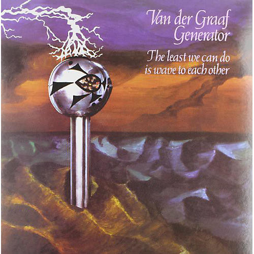 Alliance Van der Graaf Generator - The Least We Can Do Is Wave To Each Other