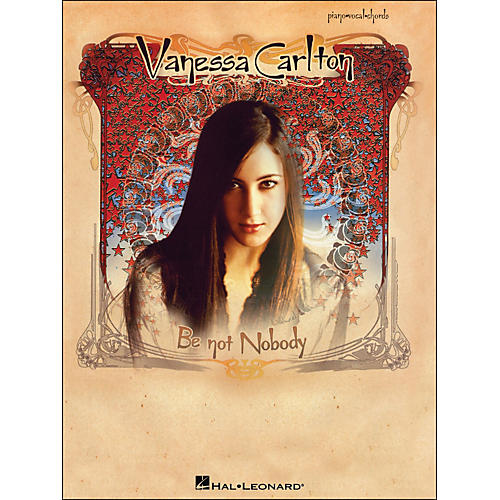 Hal Leonard Vanessa Carlton Be Not Nobody arranged for piano, vocal, and guitar (P/V/G)
