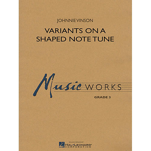 Hal Leonard Variants on a Shaped Note Tune Concert Band Level 3 Composed by Johnnie Vinson