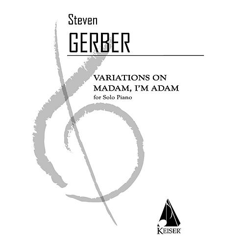 Lauren Keiser Music Publishing Variations on Madam I'm Adam for Solo Piano LKM Music Series Composed by Steven Gerber