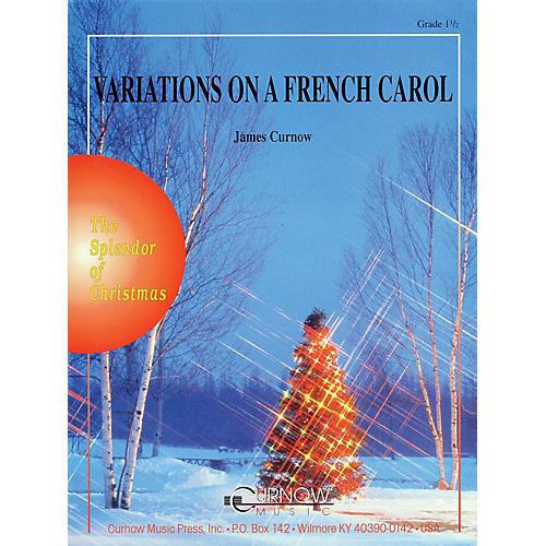 Curnow Music Variations on a French Carol (Grade 1.5 - Score Only) Concert Band Level 1.5 Arranged by James Curnow