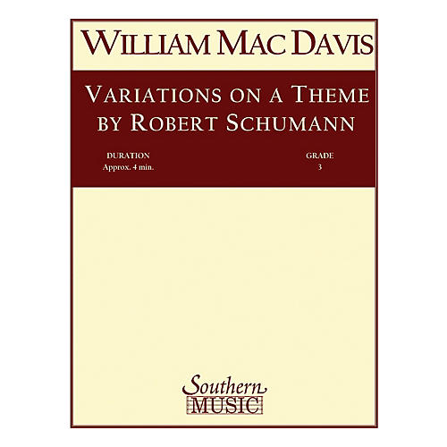 Southern Variations on a Theme by Robert Schumann Concert Band Level 3 Composed by William Mac Davis