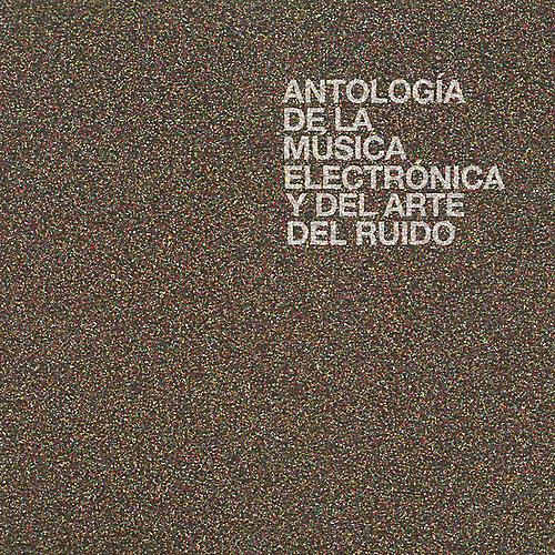 Alliance Various - Antologia de la Musica Electronica y del Arte del Ruido
