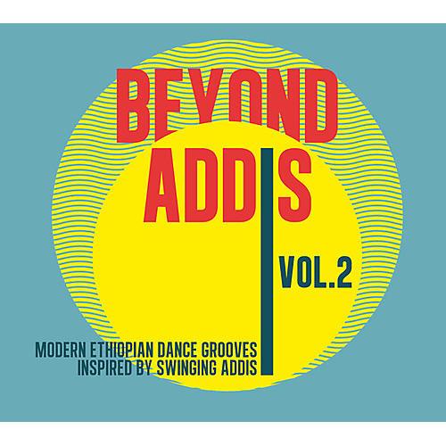 Alliance Various Artists - Beyond Addis 2: Modern Ethiopian Dance / Various