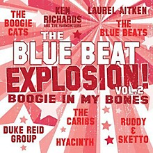 Various Artists - Blue Beat Explosion: Boogie in My Bones / Various