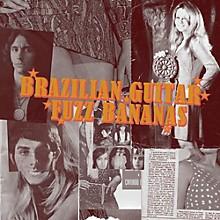 Various Artists - Brasilian Guitar Fuzz Bananas: Tropicalista Psychedelic Masterpieces