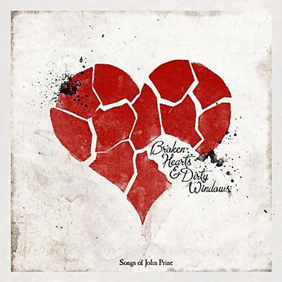Various Artists - Broken Hearts & Dirty Windows: Songs of John Prine